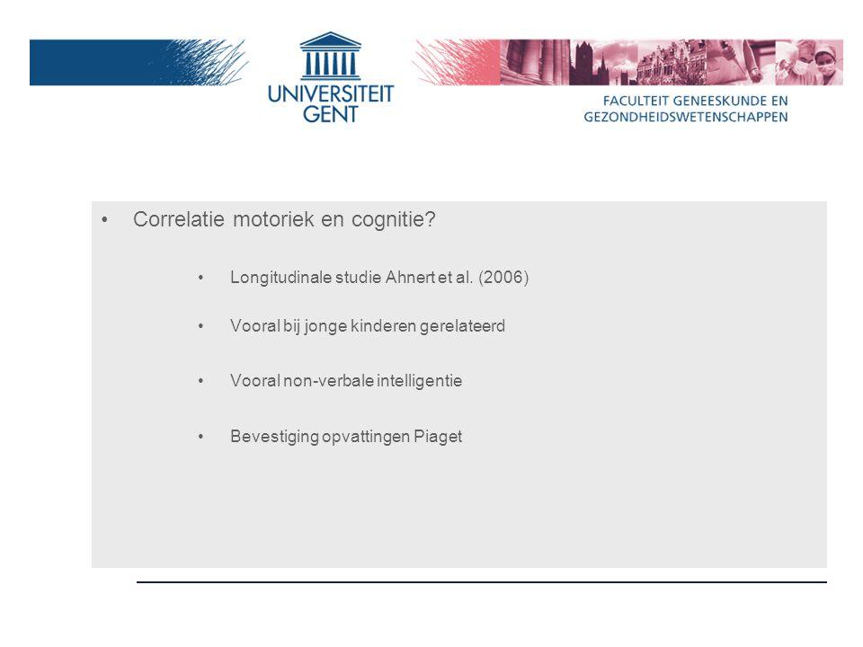 Correlatie motoriek en cognitie.Longitudinale studie Ahnert et al.