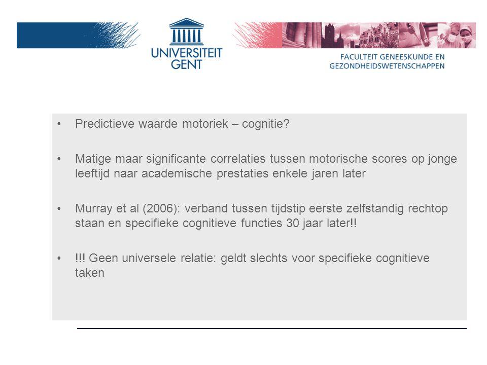 Predictieve waarde motoriek – cognitie.