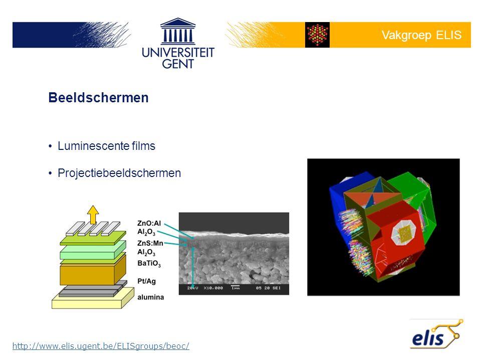 Vakgroep ELIS Luminescente films Projectiebeeldschermen http://www.elis.ugent.be/ELISgroups/beoc/ Beeldschermen