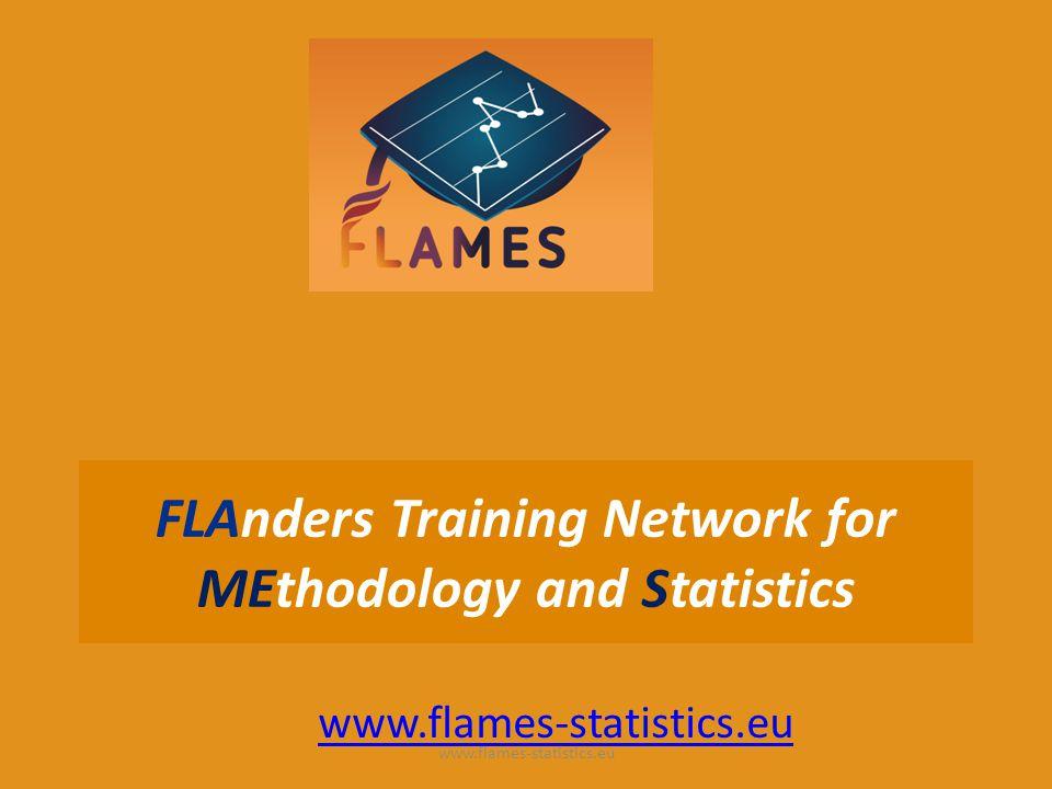 FLAnders Training Network for MEthodology and Statistics www.flames-statistics.eu