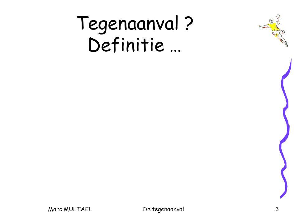Marc MULTAELDe tegenaanval3 Tegenaanval ? Definitie …