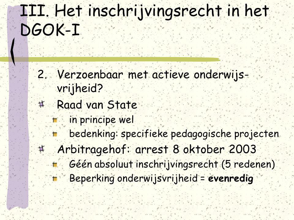 III. Het inschrijvingsrecht in het DGOK-I 2.Verzoenbaar met actieve onderwijs- vrijheid.