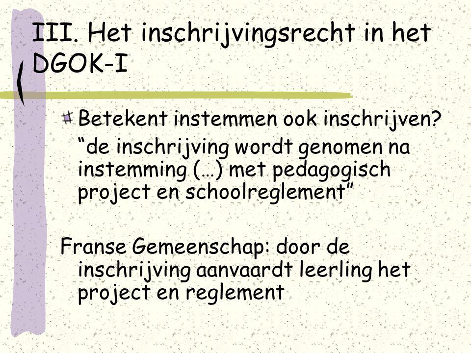III. Het inschrijvingsrecht in het DGOK-I Betekent instemmen ook inschrijven.
