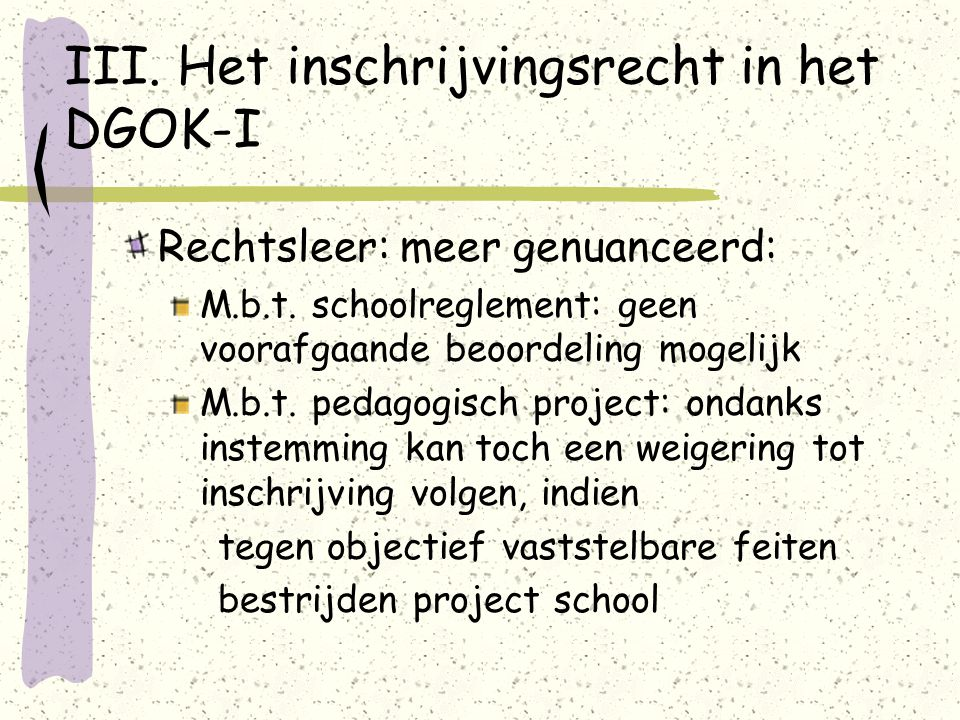 III. Het inschrijvingsrecht in het DGOK-I Rechtsleer: meer genuanceerd: M.b.t.