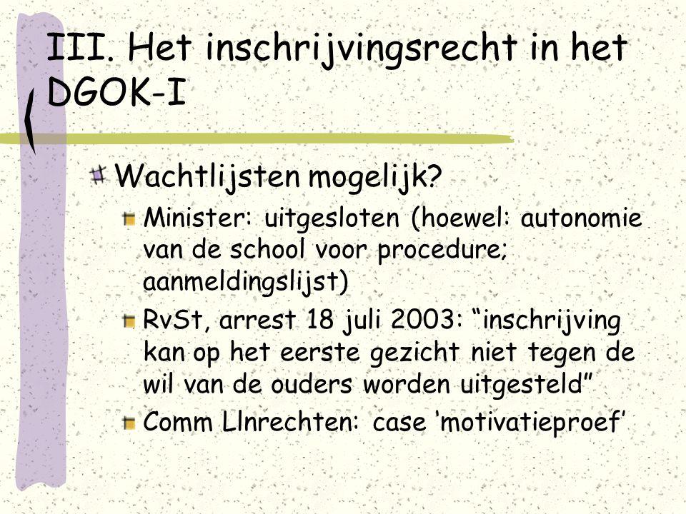 III. Het inschrijvingsrecht in het DGOK-I Wachtlijsten mogelijk.