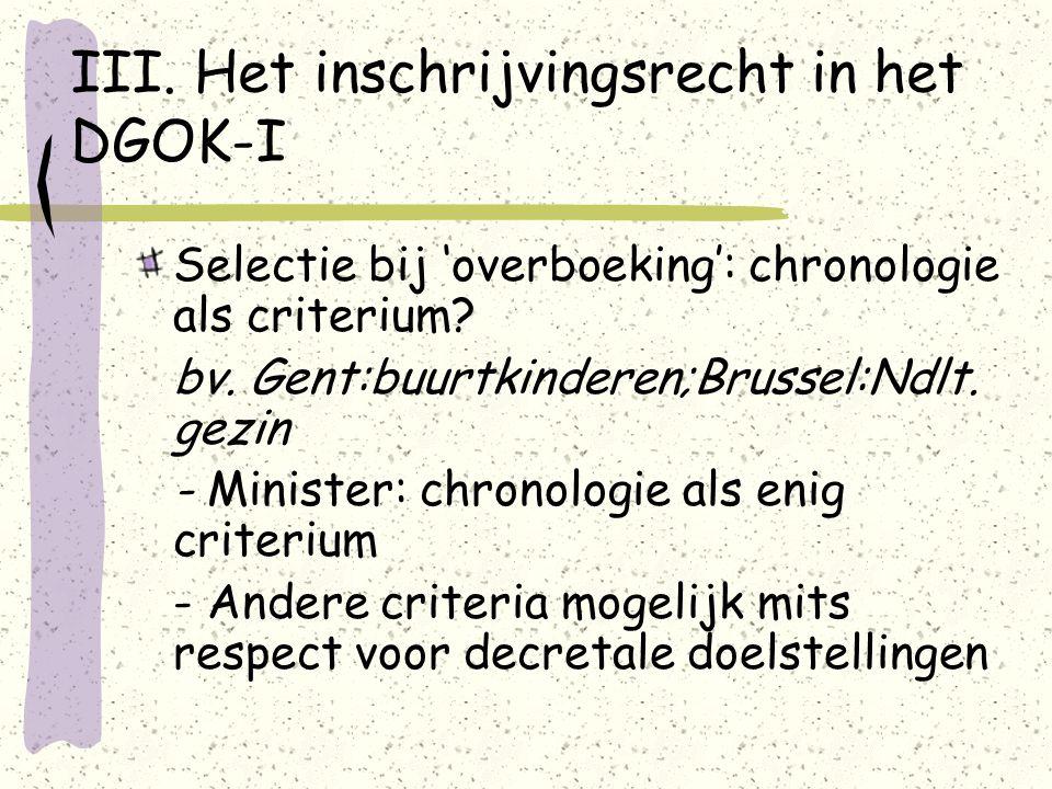 III. Het inschrijvingsrecht in het DGOK-I Selectie bij 'overboeking': chronologie als criterium.