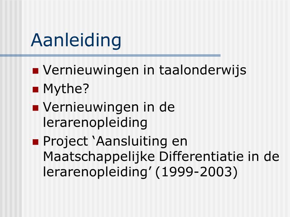 Aanleiding Vernieuwingen in taalonderwijs Mythe.