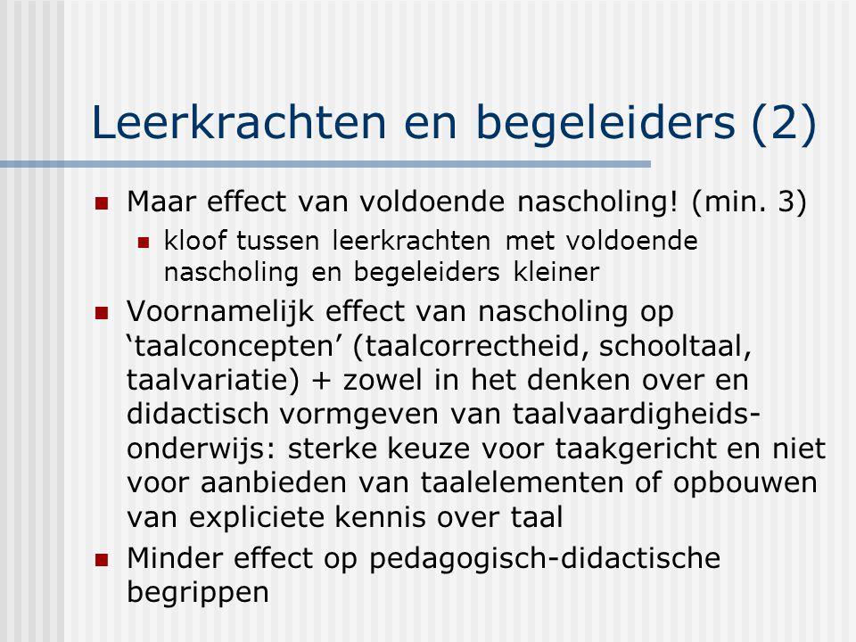 Leerkrachten en begeleiders (2) Maar effect van voldoende nascholing.