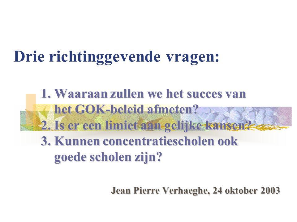 1. Waaraan zullen we het succes van het GOK-beleid afmeten.