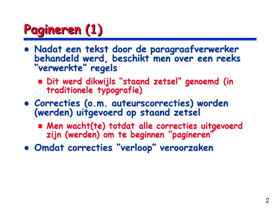 """2 Pagineren (1) Nadat een tekst door de paragraafverwerker behandeld werd, beschikt men over een reeks """"verwerkte"""" regels Nadat een tekst door de para"""