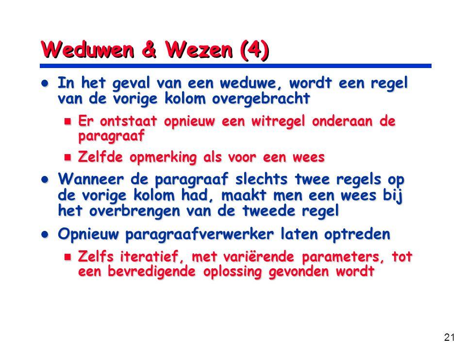 21 Weduwen & Wezen (4) In het geval van een weduwe, wordt een regel van de vorige kolom overgebracht In het geval van een weduwe, wordt een regel van