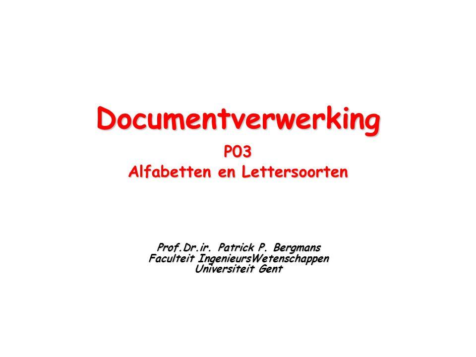 DocumentverwerkingP03 Alfabetten en Lettersoorten Prof.Dr.ir.