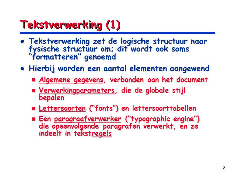 """2 Tekstverwerking (1) Tekstverwerking zet de logische structuur naar fysische structuur om; dit wordt ook soms """"formatteren"""" genoemd Tekstverwerking z"""