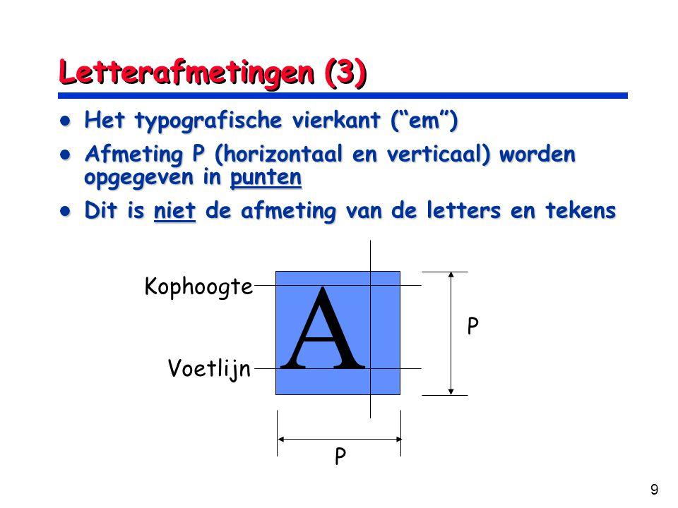 """9 Letterafmetingen (3) Het typografische vierkant (""""em"""") Het typografische vierkant (""""em"""") Afmeting P (horizontaal en verticaal) worden opgegeven in p"""