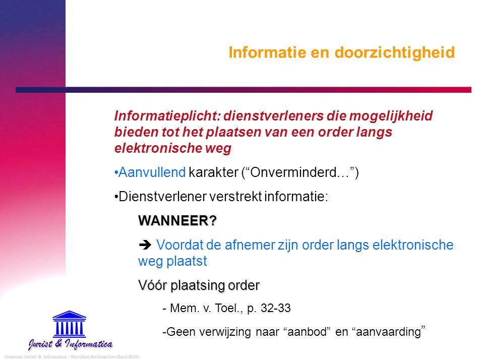 Informatie en doorzichtigheid Informatieplicht: dienstverleners die mogelijkheid bieden tot het plaatsen van een order langs elektronische weg Aanvull