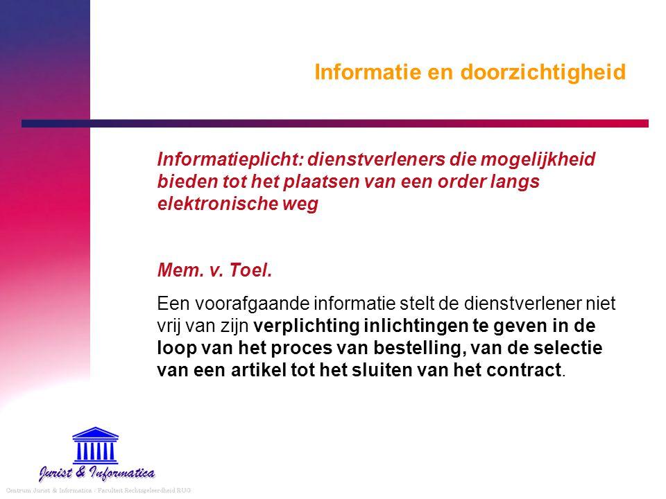 Informatie en doorzichtigheid Informatieplicht: dienstverleners die mogelijkheid bieden tot het plaatsen van een order langs elektronische weg Mem. v.