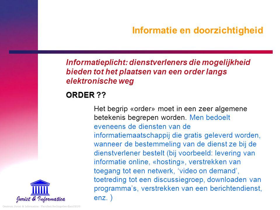 Informatie en doorzichtigheid Informatieplicht: dienstverleners die mogelijkheid bieden tot het plaatsen van een order langs elektronische weg ORDER ?