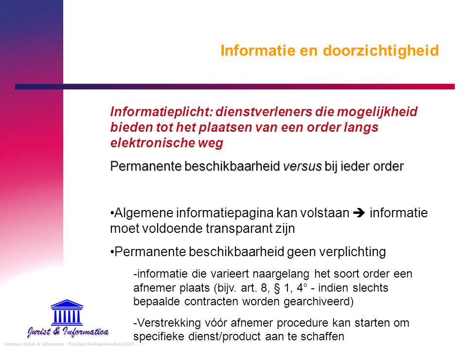 Informatie en doorzichtigheid Informatieplicht: dienstverleners die mogelijkheid bieden tot het plaatsen van een order langs elektronische weg Permane
