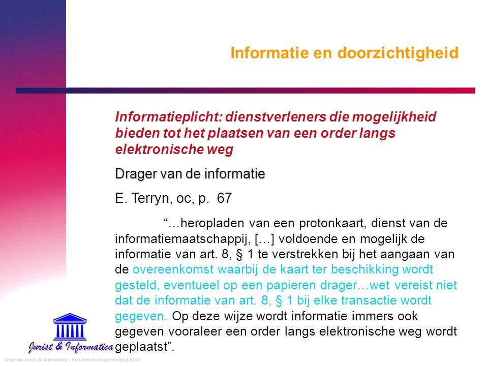 Informatie en doorzichtigheid Informatieplicht: dienstverleners die mogelijkheid bieden tot het plaatsen van een order langs elektronische weg Drager