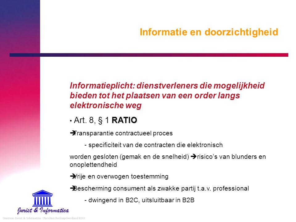 Informatie en doorzichtigheid Informatieplicht: dienstverleners die mogelijkheid bieden tot het plaatsen van een order langs elektronische weg RATIO A