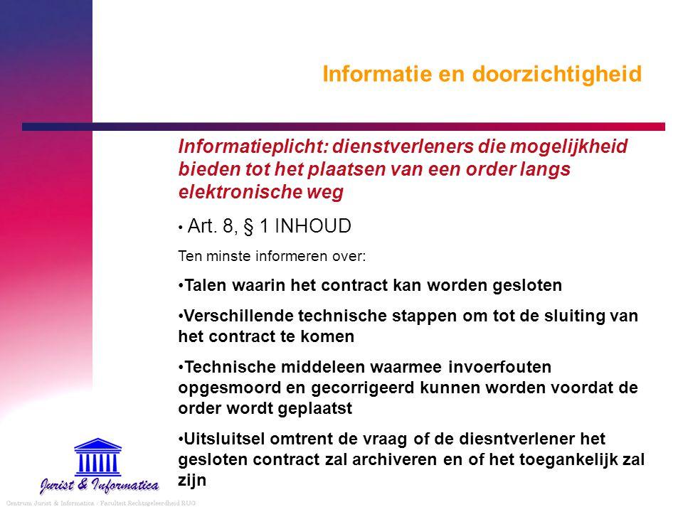 Informatie en doorzichtigheid Informatieplicht: dienstverleners die mogelijkheid bieden tot het plaatsen van een order langs elektronische weg Art. 8,