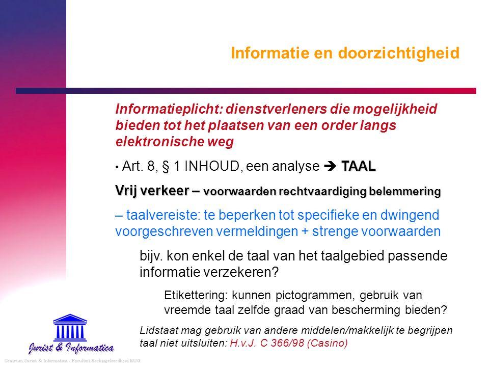 Informatie en doorzichtigheid Informatieplicht: dienstverleners die mogelijkheid bieden tot het plaatsen van een order langs elektronische weg TAAL Ar