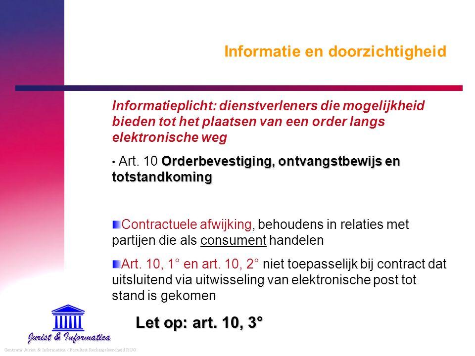 Informatie en doorzichtigheid Informatieplicht: dienstverleners die mogelijkheid bieden tot het plaatsen van een order langs elektronische weg Orderbe
