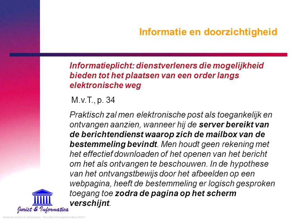 Informatie en doorzichtigheid Informatieplicht: dienstverleners die mogelijkheid bieden tot het plaatsen van een order langs elektronische weg M.v.T.,