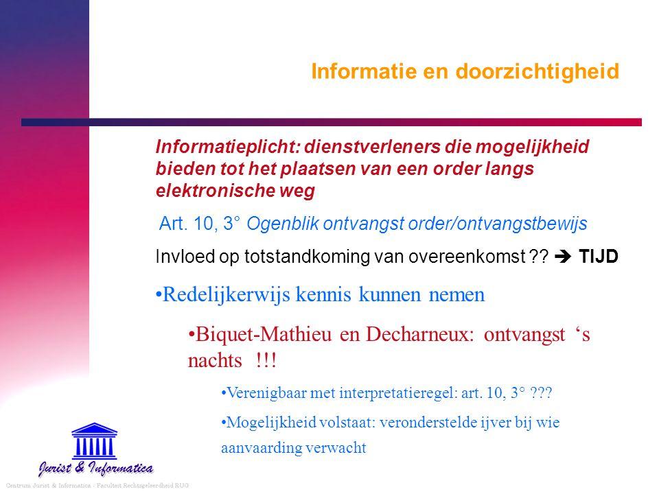 Informatie en doorzichtigheid Informatieplicht: dienstverleners die mogelijkheid bieden tot het plaatsen van een order langs elektronische weg Art. 10
