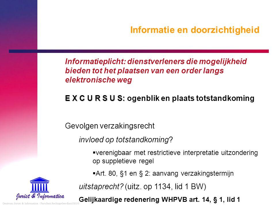 Informatie en doorzichtigheid Informatieplicht: dienstverleners die mogelijkheid bieden tot het plaatsen van een order langs elektronische weg E X C U