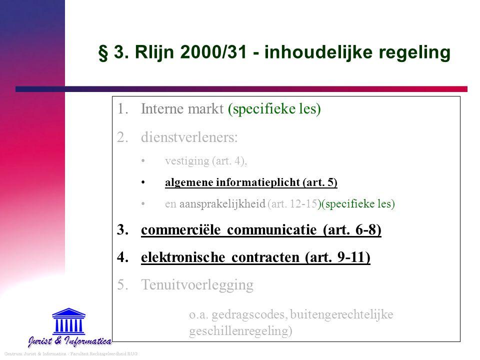 § 3. Rlijn 2000/31 - inhoudelijke regeling 1.Interne markt (specifieke les) 2.dienstverleners : vestiging (art. 4), algemene informatieplicht (art. 5)