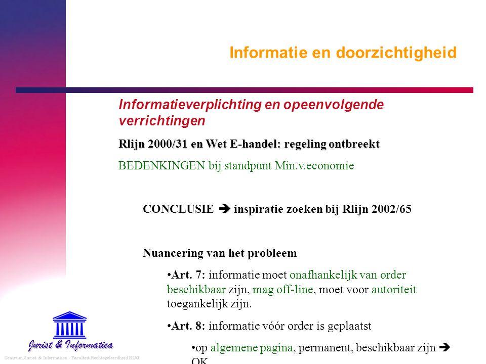 Informatie en doorzichtigheid Informatieverplichting en opeenvolgende verrichtingen Rlijn 2000/31 en Wet E-handel: regeling ontbreekt BEDENKINGEN bij