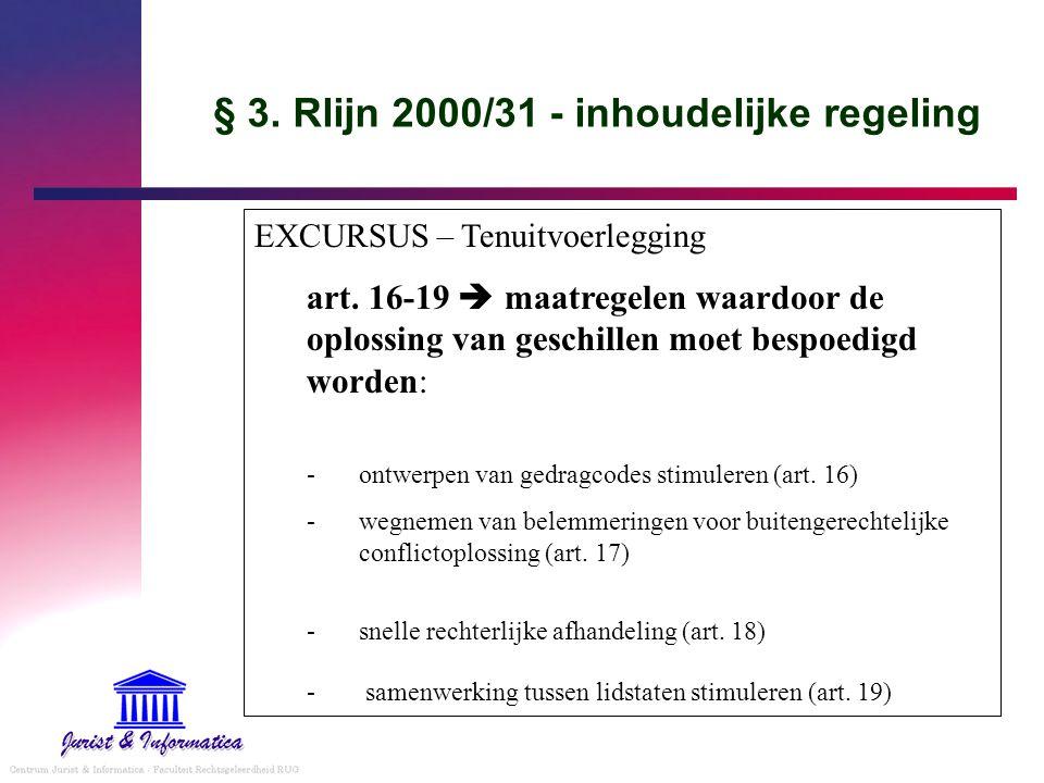 § 3. Rlijn 2000/31 - inhoudelijke regeling EXCURSUS – Tenuitvoerlegging art. 16-19  maatregelen waardoor de oplossing van geschillen moet bespoedigd
