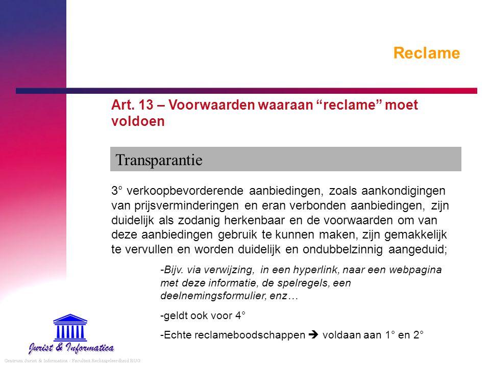 """Reclame Art. 13 – Voorwaarden waaraan """"reclame"""" moet voldoen 3° verkoopbevorderende aanbiedingen, zoals aankondigingen van prijsverminderingen en eran"""