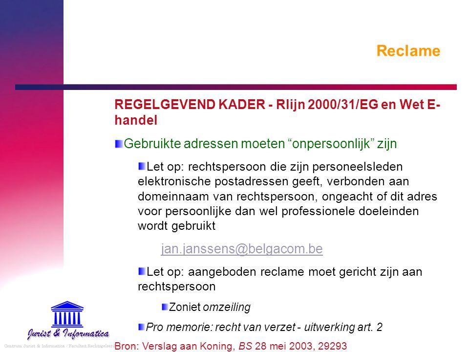 """Reclame REGELGEVEND KADER - Rlijn 2000/31/EG en Wet E- handel Gebruikte adressen moeten """"onpersoonlijk"""" zijn Let op: rechtspersoon die zijn personeels"""