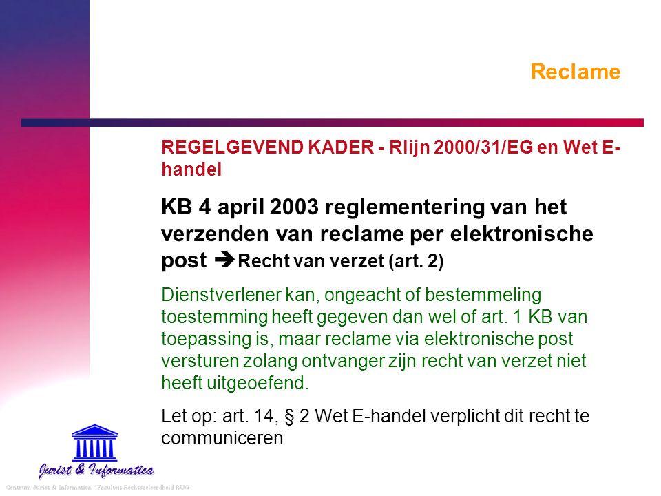 Reclame REGELGEVEND KADER - Rlijn 2000/31/EG en Wet E- handel KB 4 april 2003 reglementering van het verzenden van reclame per elektronische post  Re