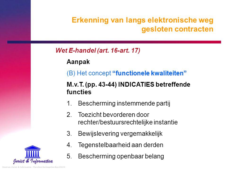 """Erkenning van langs elektronische weg gesloten contracten Wet E-handel (art. 16-art. 17) Aanpak """"functionele kwaliteiten"""" (B) Het concept """"functionele"""