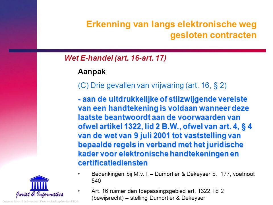 Erkenning van langs elektronische weg gesloten contracten Wet E-handel (art. 16-art. 17) Aanpak (C) Drie gevallen van vrijwaring (art. 16, § 2) - aan
