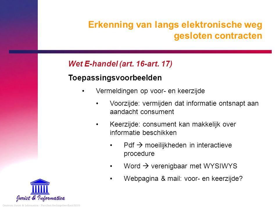 Erkenning van langs elektronische weg gesloten contracten Wet E-handel (art. 16-art. 17) Toepassingsvoorbeelden Vermeldingen op voor- en keerzijde Voo