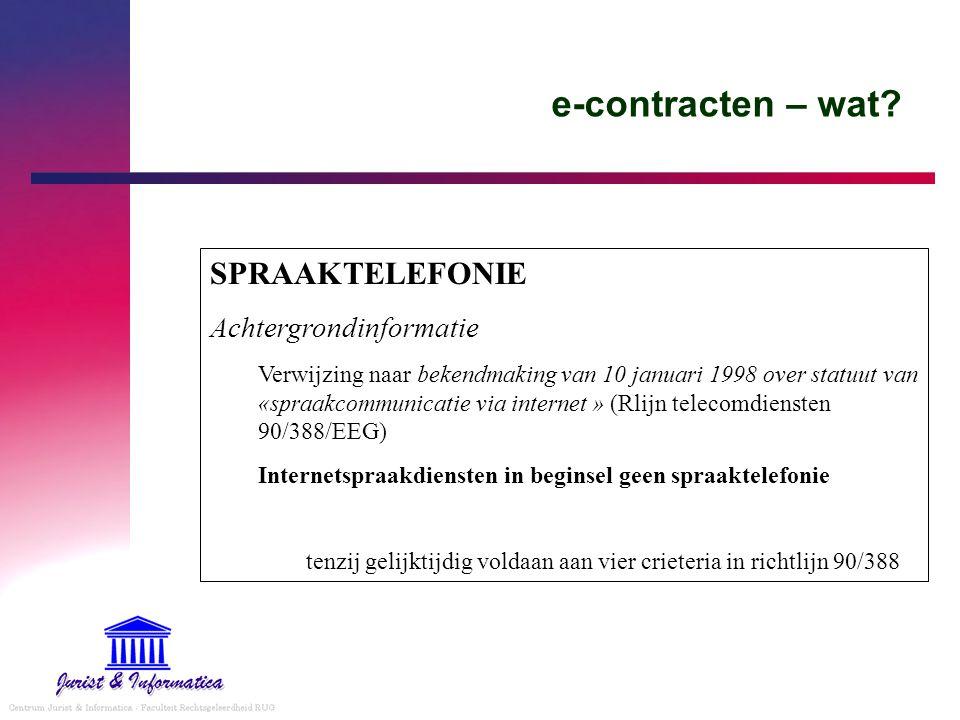 e-contracten – wat? SPRAAKTELEFONIE Achtergrondinformatie Verwijzing naar bekendmaking van 10 januari 1998 over statuut van «spraakcommunicatie via in
