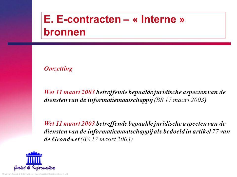 E. E-contracten – « Interne » bronnen Omzetting Wet 11 maart 2003 betreffende bepaalde juridische aspecten van de diensten van de informatiemaatschapp