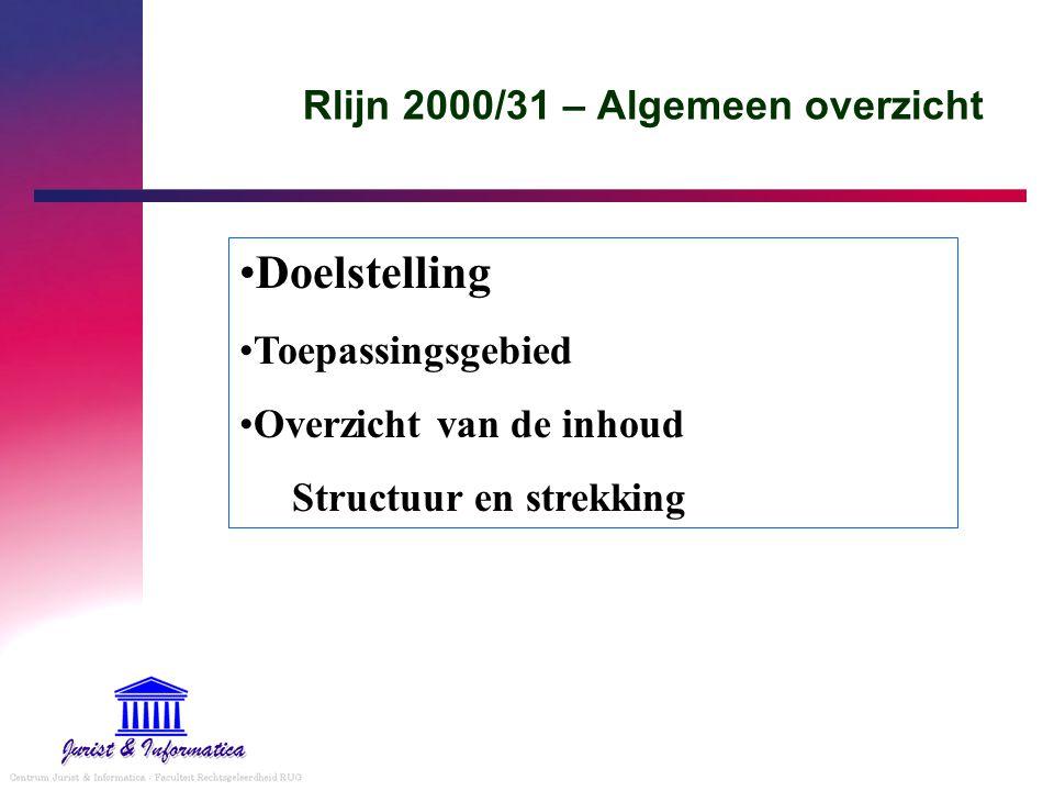 Rlijn 2000/31 – Algemeen overzicht Doelstelling Toepassingsgebied Overzicht van de inhoud Structuur en strekking