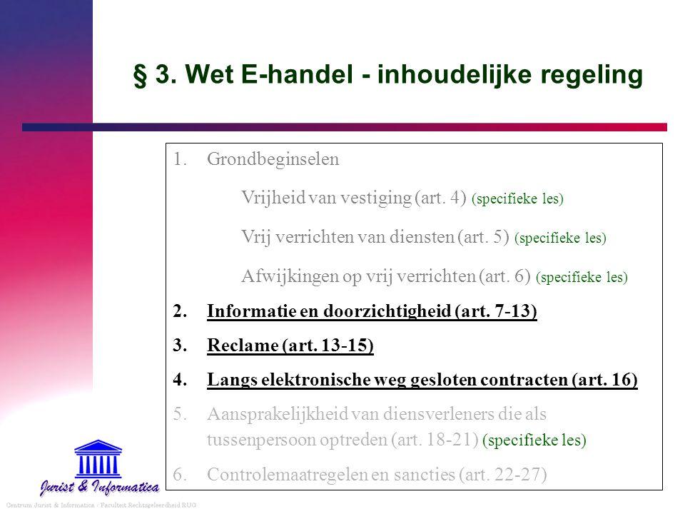 § 3. Wet E-handel - inhoudelijke regeling 1.Grondbeginselen Vrijheid van vestiging (art. 4) (specifieke les) Vrij verrichten van diensten (art. 5) (sp