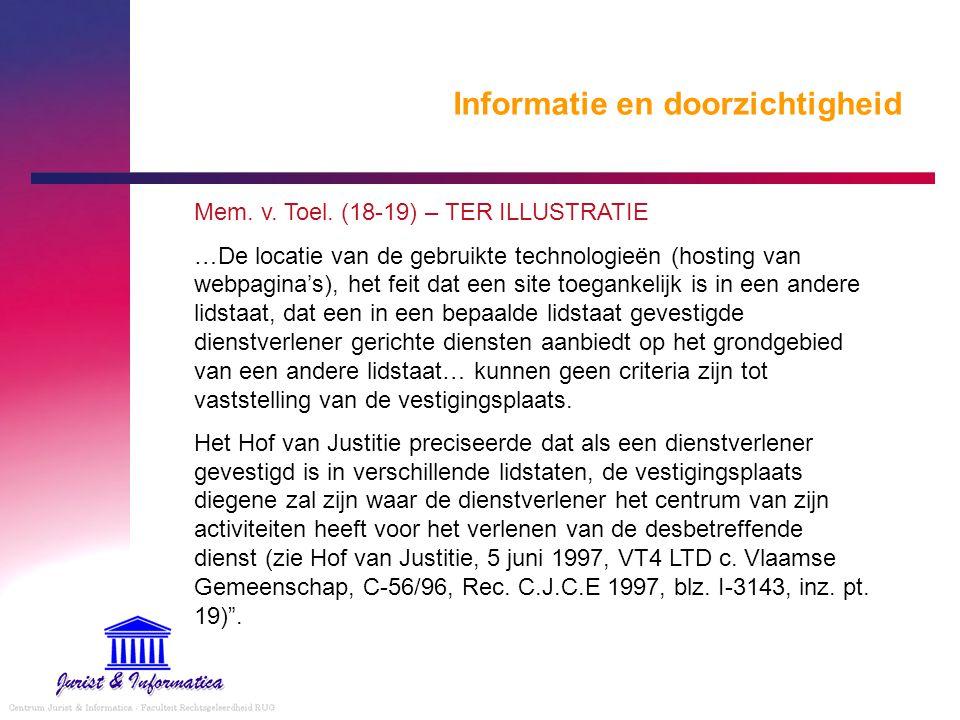 Informatie en doorzichtigheid Mem. v. Toel. (18-19) – TER ILLUSTRATIE …De locatie van de gebruikte technologieën (hosting van webpagina's), het feit d