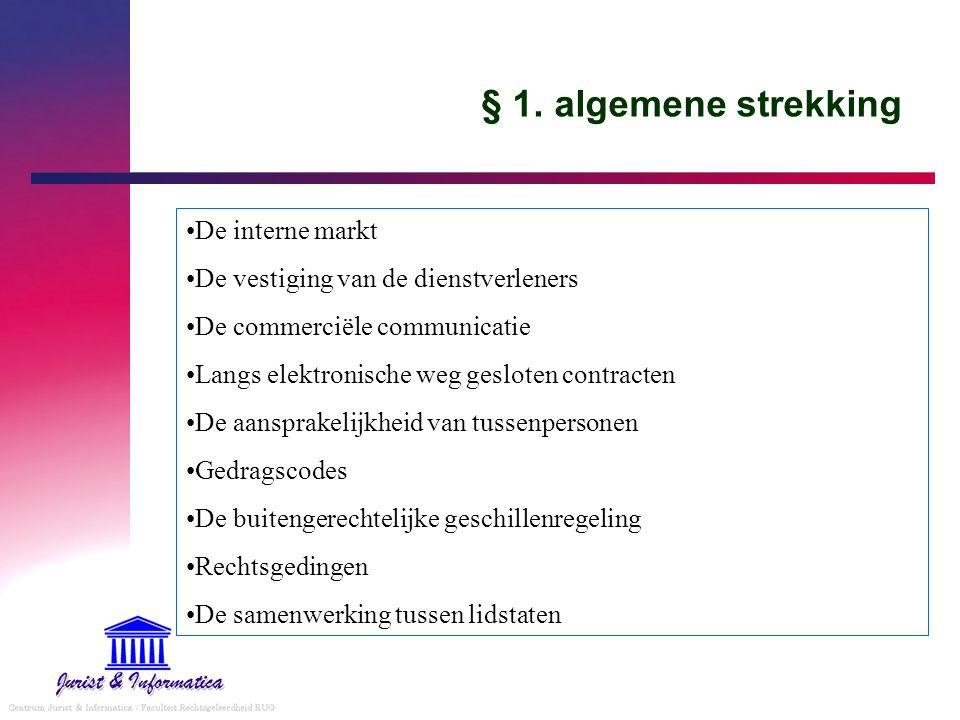 § 1. algemene strekking De interne markt De vestiging van de dienstverleners De commerciële communicatie Langs elektronische weg gesloten contracten D