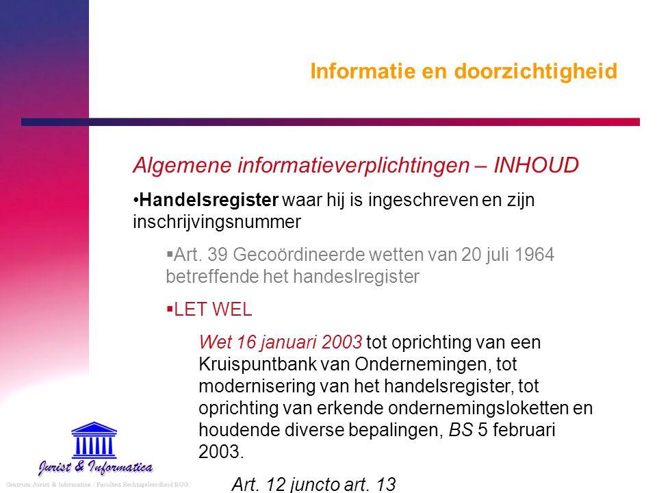 Informatie en doorzichtigheid Algemene informatieverplichtingen – INHOUD Handelsregister waar hij is ingeschreven en zijn inschrijvingsnummer  Art. 3