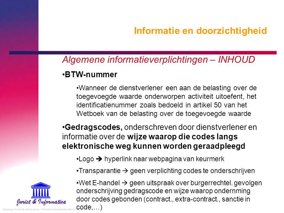 Informatie en doorzichtigheid Algemene informatieverplichtingen – INHOUD BTW-nummer Wanneer de dienstverlener een aan de belasting over de toegevoegde
