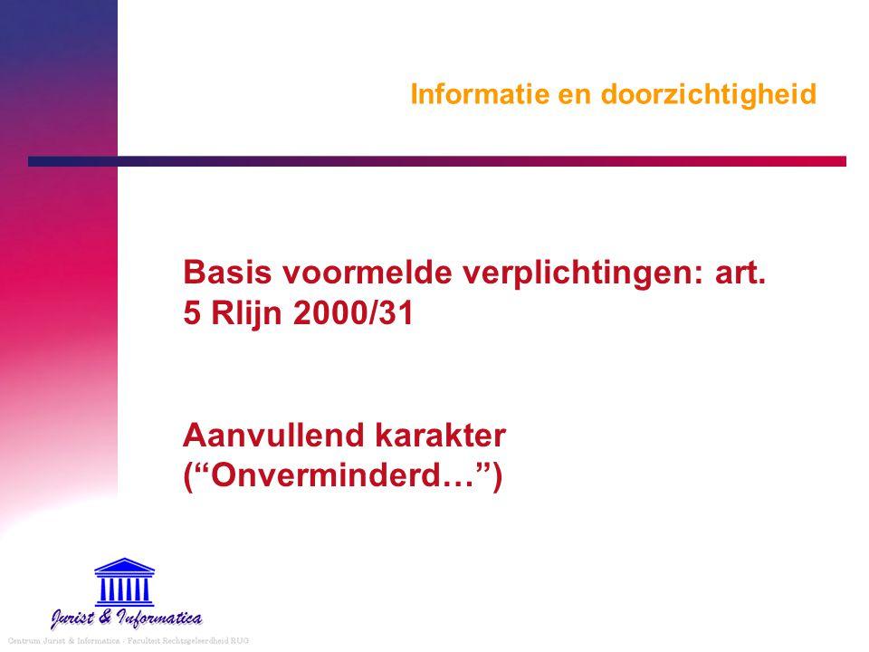 """Informatie en doorzichtigheid Basis voormelde verplichtingen: art. 5 Rlijn 2000/31 Aanvullend karakter (""""Onverminderd…"""")"""