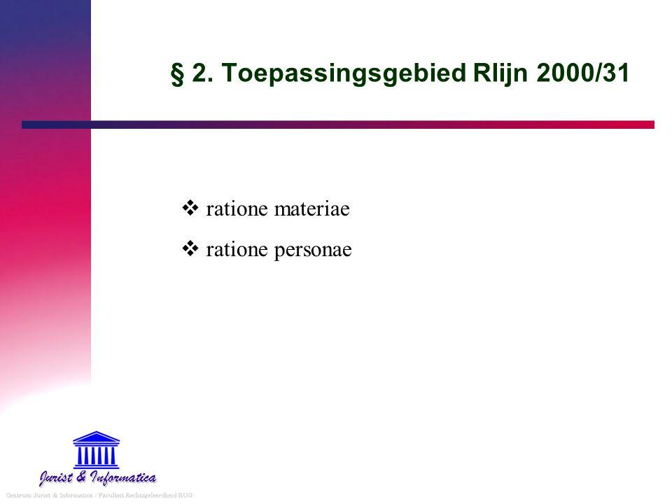 Informatie en doorzichtigheid Informatieverplichting en opeenvolgende verrichtingen Rlijn 2000/31 en Wet E-handel: regeling ontbreekt BEDENKINGEN bij standpunt Min.v.economie CONCLUSIE  inspiratie zoeken bij Rlijn 2002/65 Nuancering van het probleem Art.