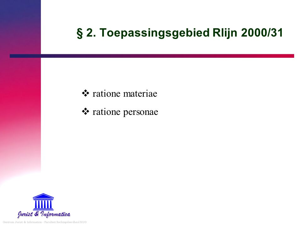 Reclame REGELGEVEND KADER - Rlijn 2000/31/EG en Wet E- handel Wet E-handel – art.